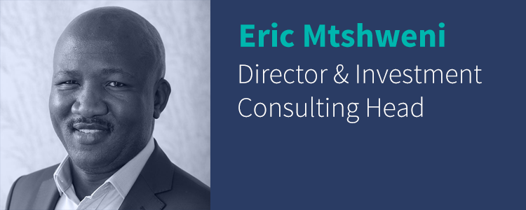 Eric Mtshweni - Director & Investment Consulting Head